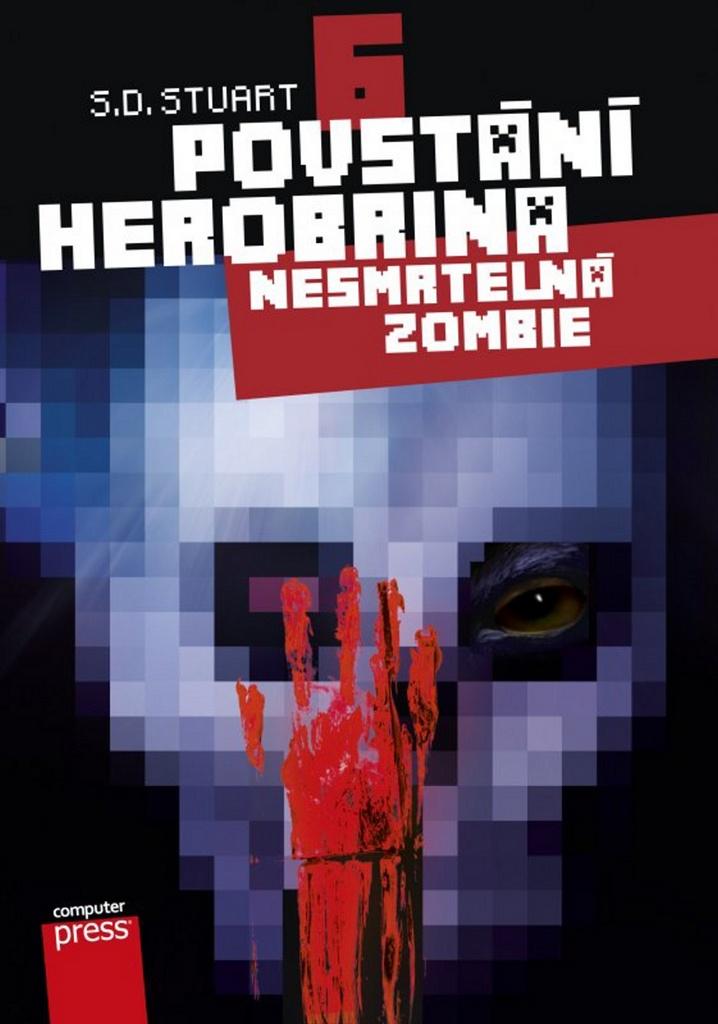 Povstání Herobrina 6 Nesmrtelná zombie - S.D. Stuart