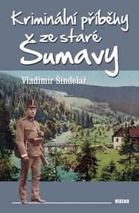 Obrázok Kriminální příběhy ze staré Šumavy