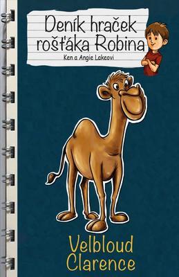 Obrázok Deník hraček rošťáka Robina Velbloud Clarence