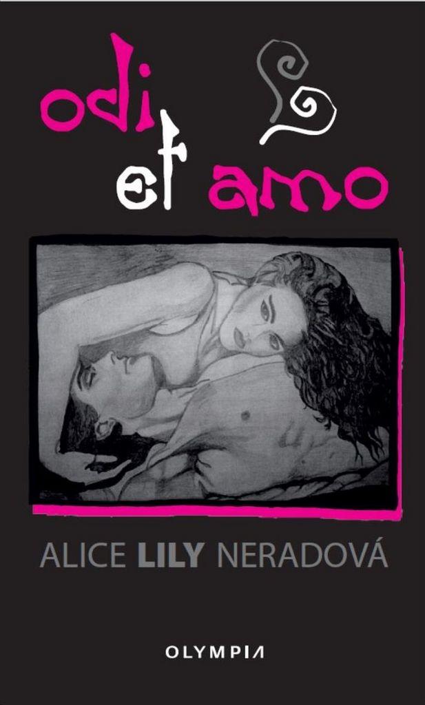 Odi et amo - Alice Lily Neradová