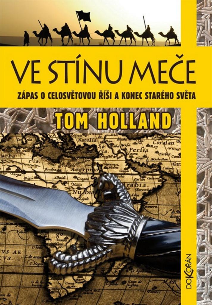 Dokořán Ve stínu meče - Tom Holland