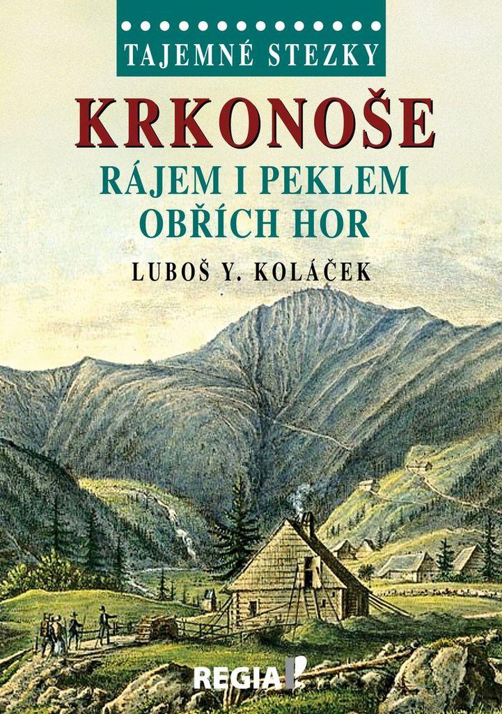 Tajemné stezky Krkonoše - Luboš Y. Koláček