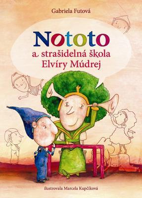 Obrázok Nototo a strašidelná škola Elvíry Múdrej