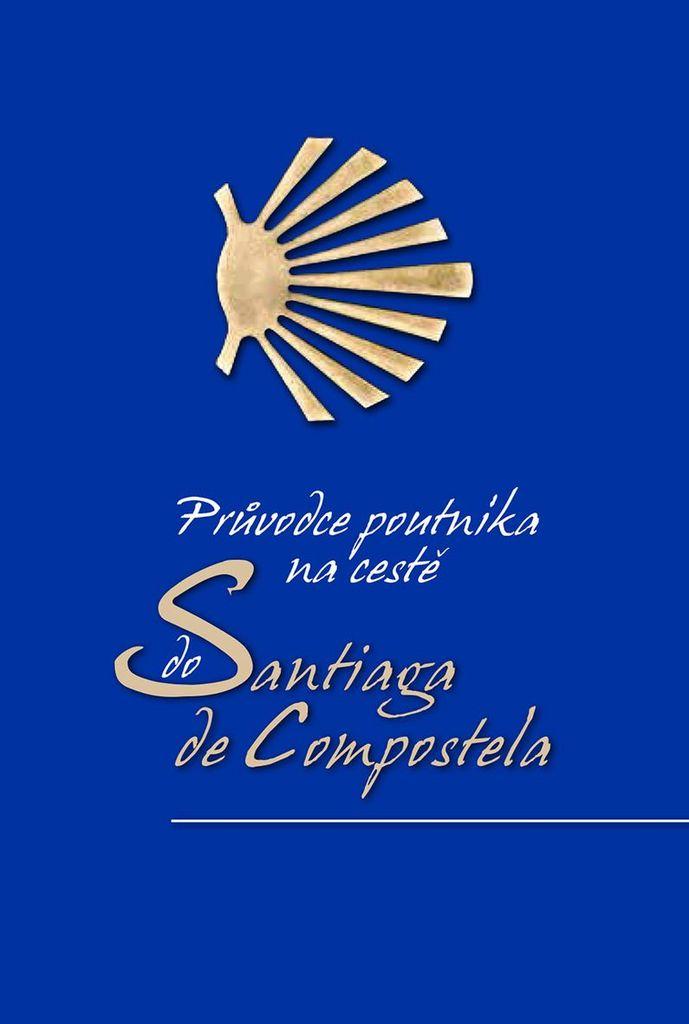 Průvodce poutníka po cestě do Santiaga de Compostela - Alberto Douglas Scotti