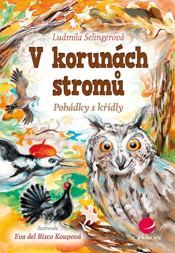 V korunách stromů - Eva Koupová, Ludmila Selingerová