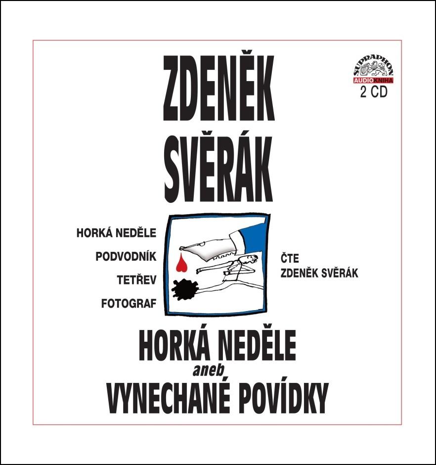 Horká neděle aneb Vynechané povídky - Zdeněk Svěrák