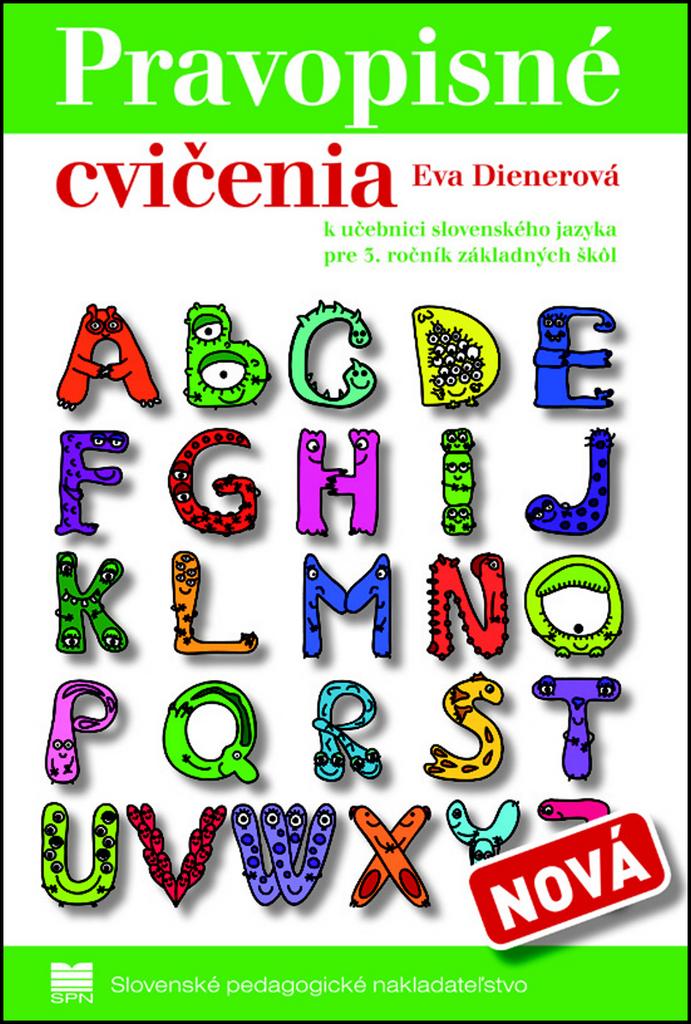 Pravopisné cvičenia k učebnici slovenského jazyka pre 3.ročník základných škôl - Eva Dienerová