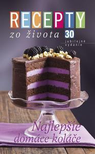Obrázok Recepty zo života 30 Najlepšie domáce koláče