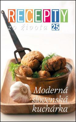 Obrázok Recepty zo života 25 Moderná slovenská kuchyňa