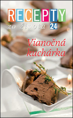 Obrázok Recepty zo života 24 Vianočná kuchárka