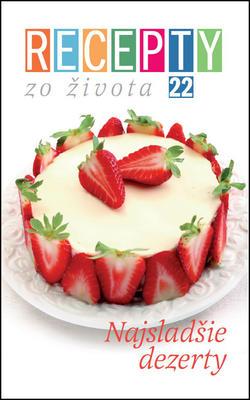 Obrázok Recepty zo života 22 Najsladšie dezerty