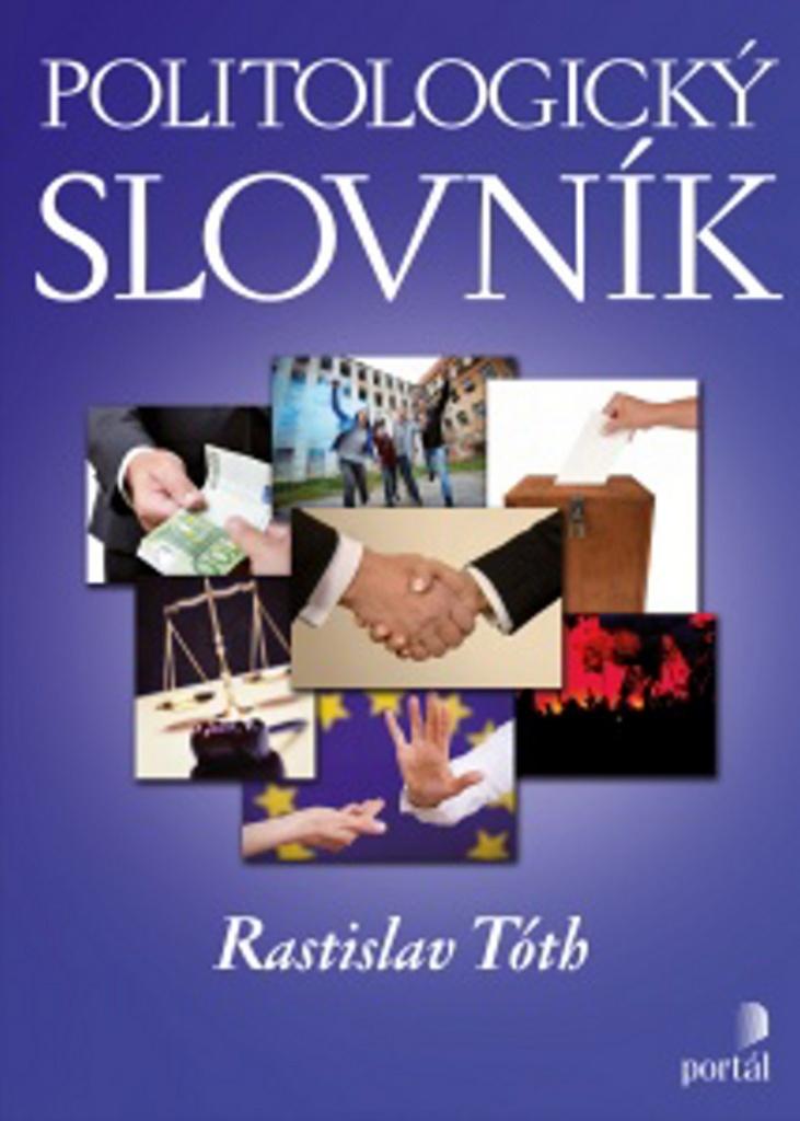 Politologický slovník - Rastislav Tóth