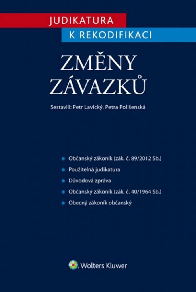 Judikatura k rekodifikaci Změny závazků - Petra Polišenská, JUDr. Petr Lavický Ph.D.
