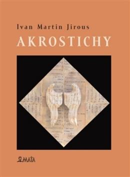 Akrostichy - Martin Machovec, Ivan Martin Jirous