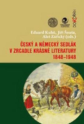 Obrázok Český a německý sedlák v zrcadle krásné literatury 1848–1948