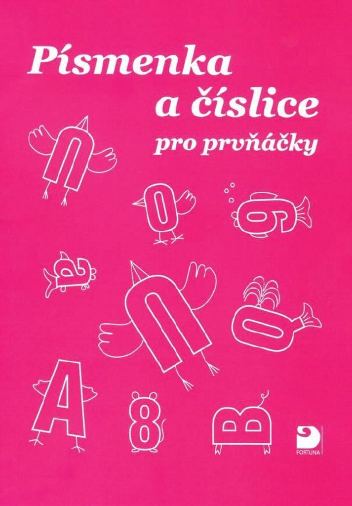 Písmenka a číslice pro prvňáčky - Ivo Brož, Květuše Hrušková