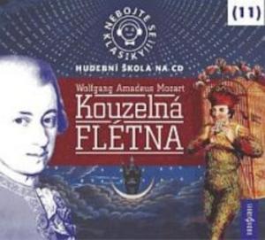Obrázok Nebojte se klasiky! 11 Wolfgang Amadeus Mozart Kouzelná flétna