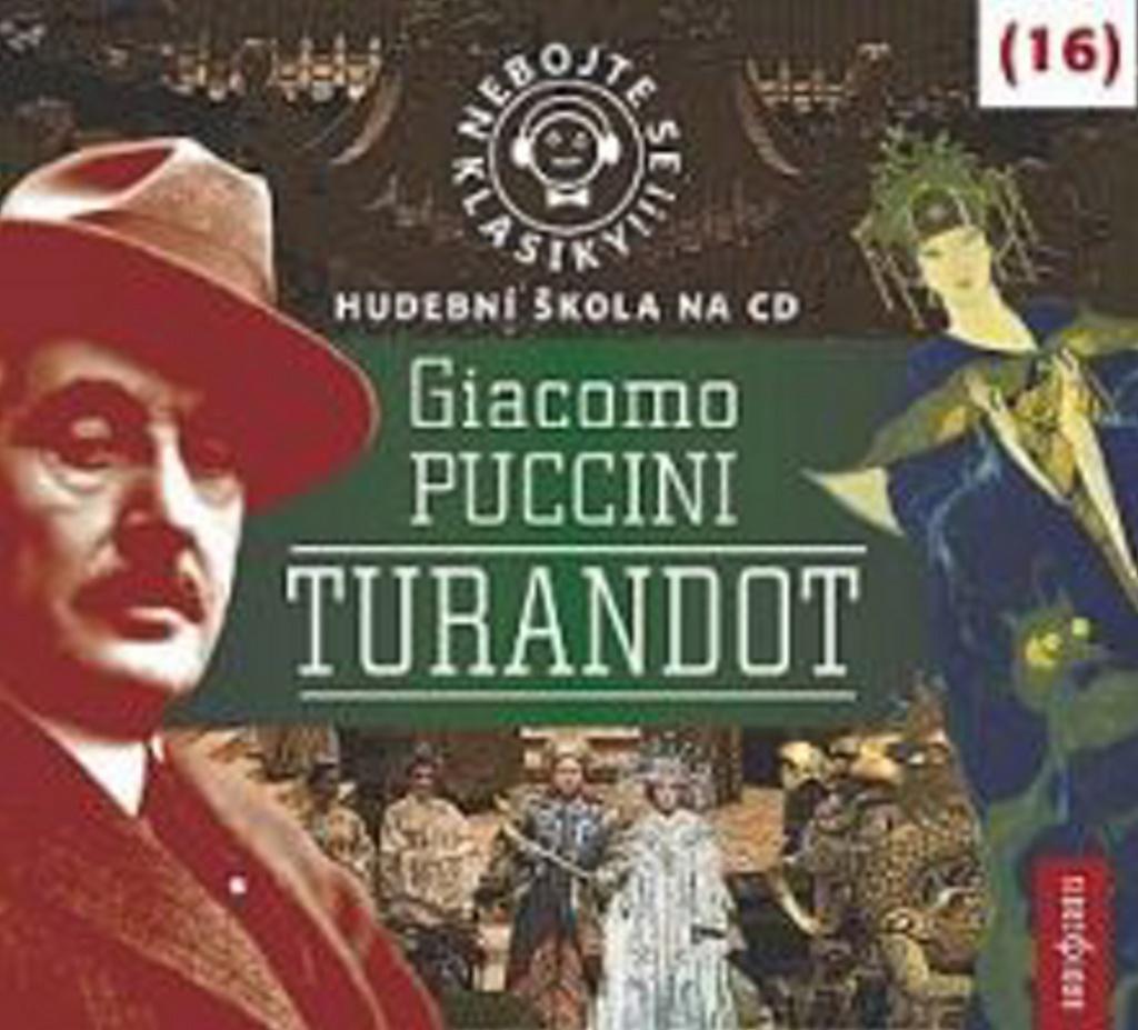 Nebojte se klasiky! 16 Giacomo Puccini Turandot