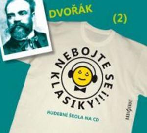 Obrázok Nebojte se klasiky! 2 Antonín Dvořák