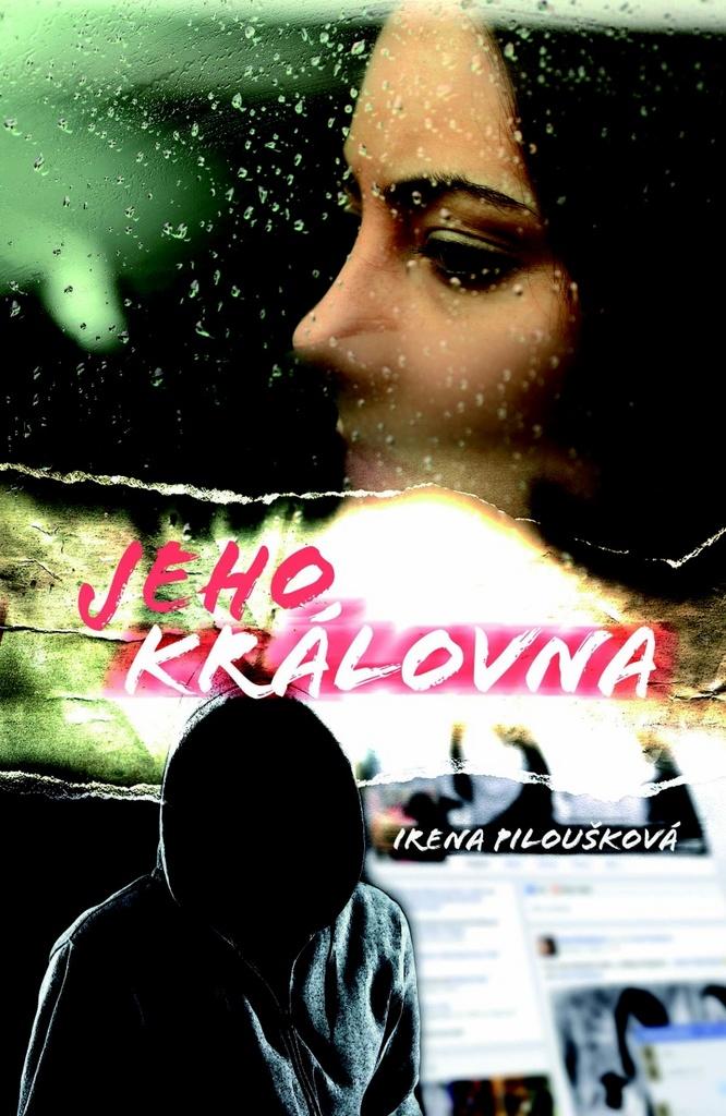 Jeho královna - Irena Piloušková