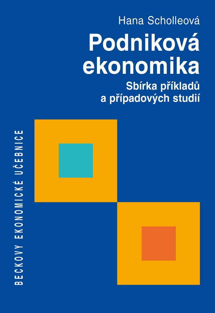 Podniková ekonomika - doc. RNDr. Ing. Hana Scholleová Ph. D.