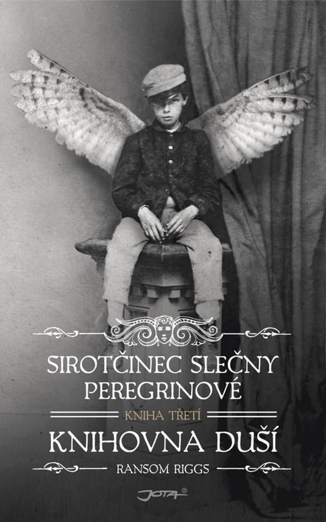 Sirotčinec slečny Peregrinové Knihovna duší (Kniha třetí) - Ransom Riggs