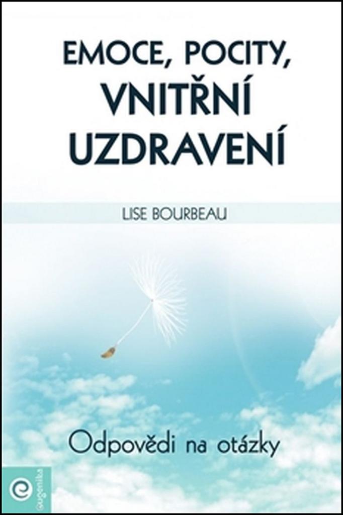 Emoce, pocity, vnitřní uzdravení - Lise Bourbeau