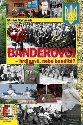 Banderovci – hrdinové nebo bandité?
