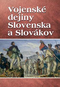Obrázok Vojenské dejiny Slovenska a Slovákov