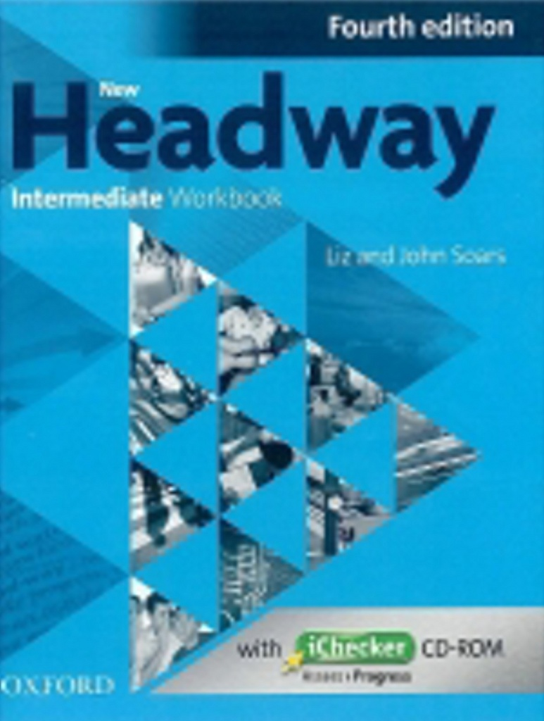 New Headway Fourth Edition Intermediate Workbook Without Key with iChecker CD-RO - John Soars, Liz Soars