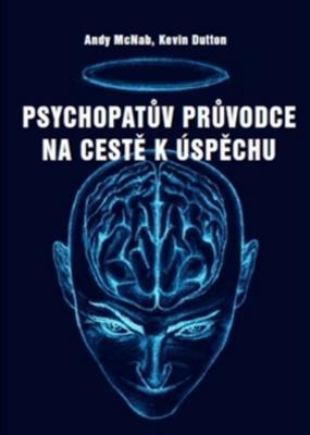 Obrázok Psychopatův průvodce na cestě k úspěchu