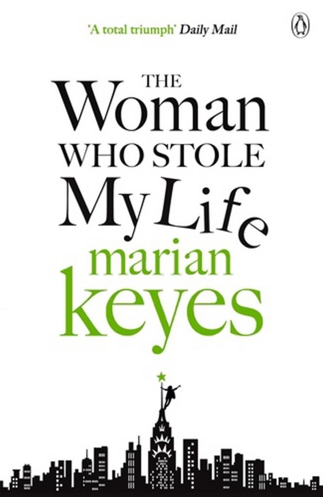 The Woman Who Stole My Life - Marian Keyesová