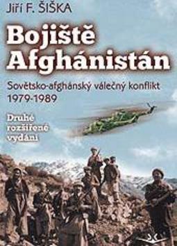 Bojiště Afghánistán - Jiří F. Šiška