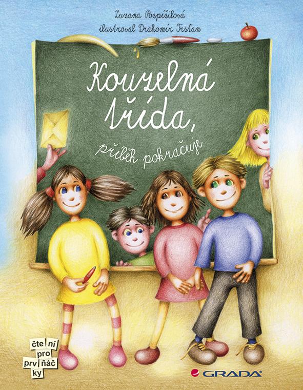 Kouzelná třída, příběh pokračuje - Zuzana Pospíšilová, Drahomír Trsťan