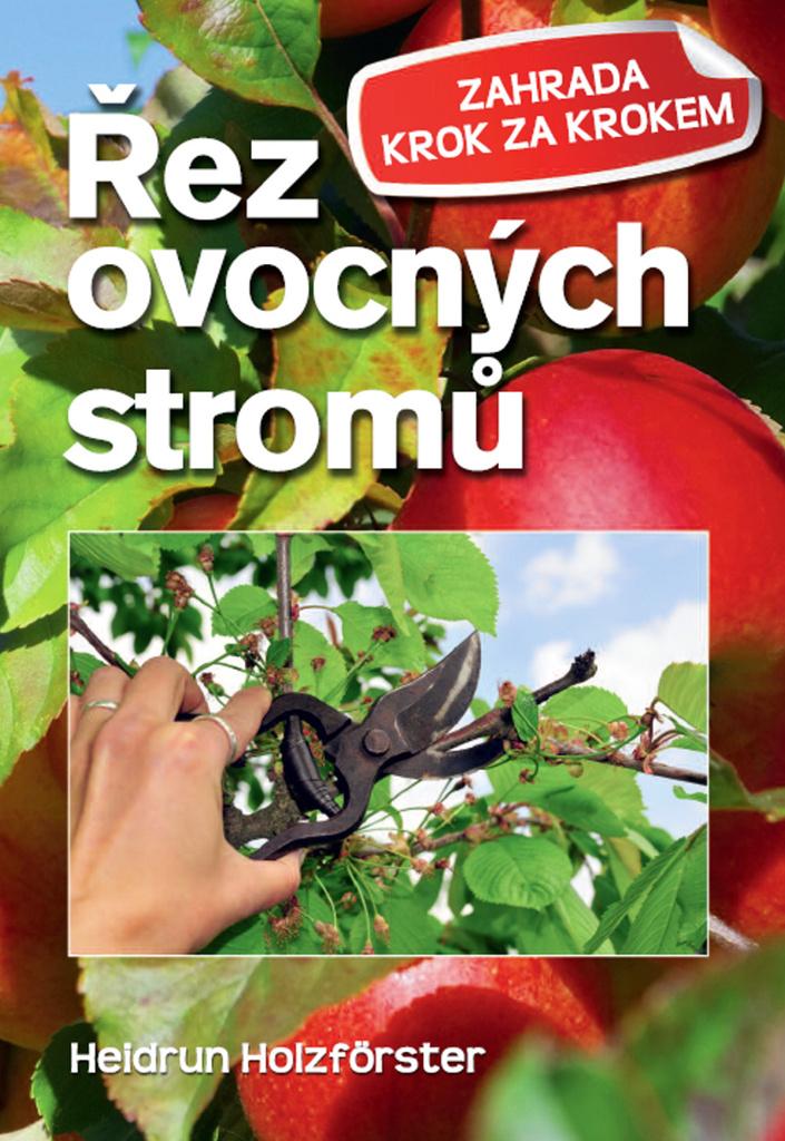 Řez ovocných stromů - Heidrun Holzfőrster