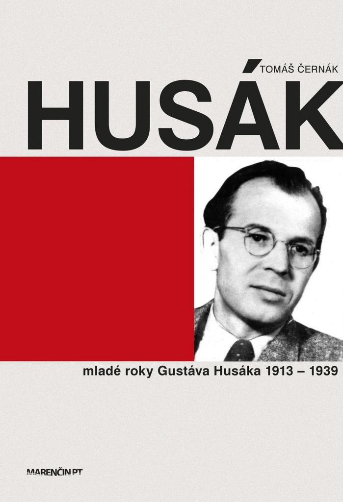 Husák Mladé roky Gustáva Husáka 1913 - 1939 - PhDr. Tomáš Černák PhD.