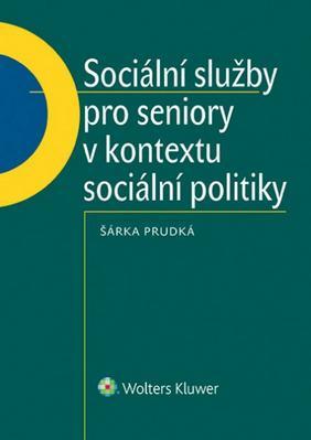 Picture of Sociální služby pro seniory v kontextu sociální politiky.