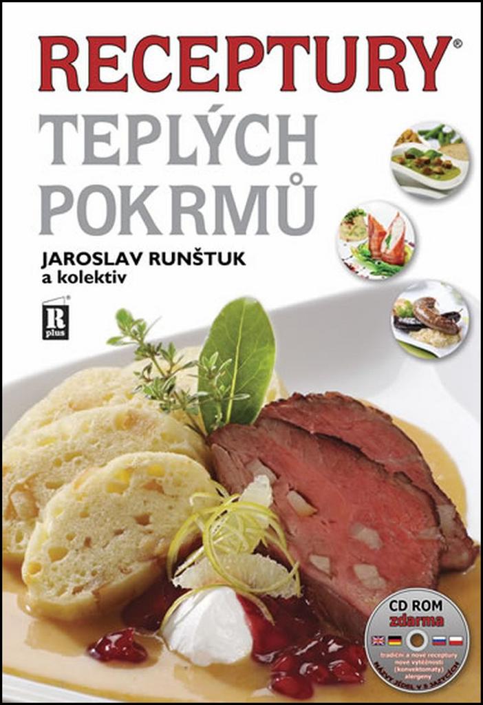 R PLUS Receptury teplých pokrmů + CD ROM - Jaroslav Runštuk