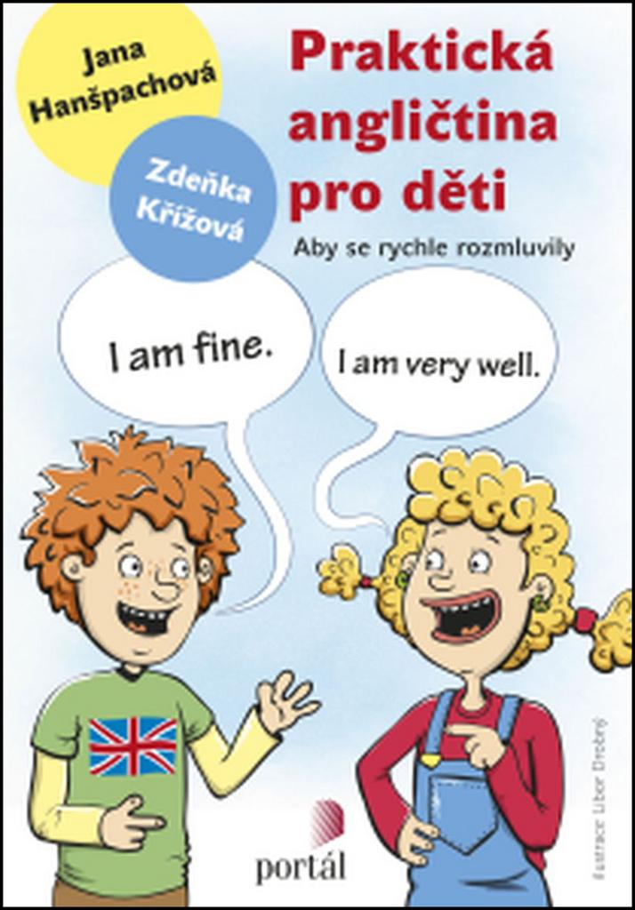 Praktická angličtina pro děti - Zdeňka Křížová, Jana Hanšpachová