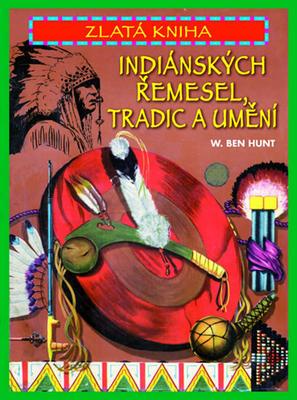 Obrázok Zlatá kniha indiánských řemesel, tradic a umění