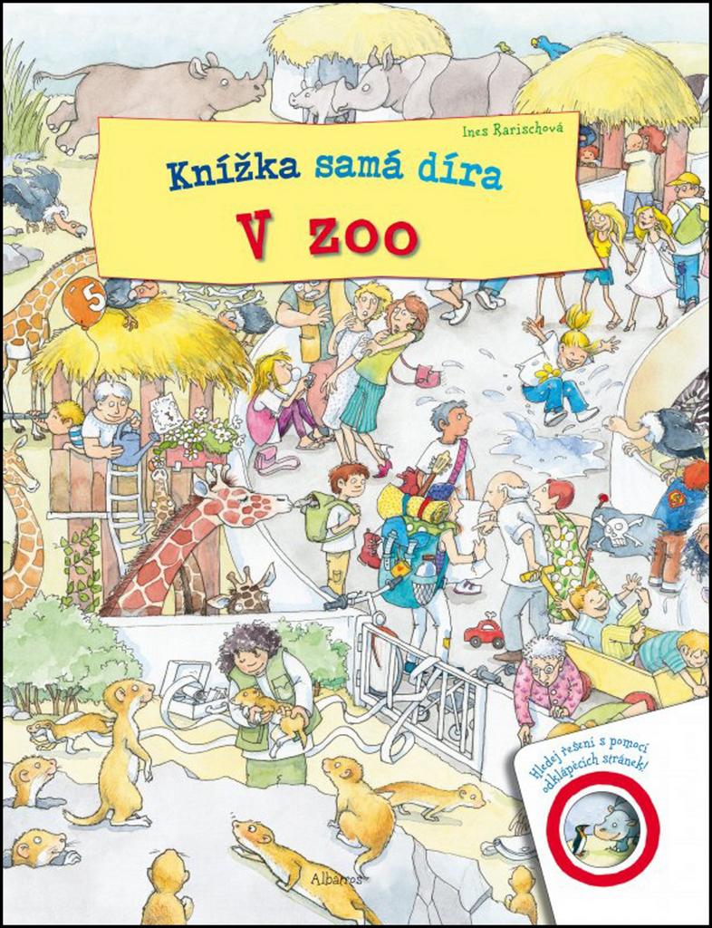 Knížka samá díra V zoo - Ines Rarischová