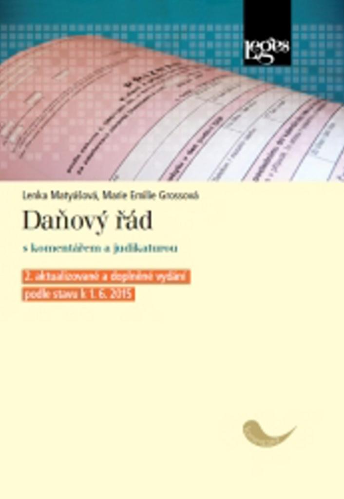 Daňový řád s komentářem a judikaturou podle stavu k 1. květnu 2015 - Marie Emilie Grossová, Lenka Matyášová