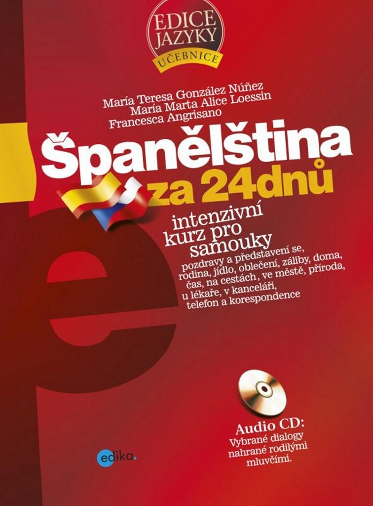 Španělština za 24 dnů + CD - María Teresa González Núnez, María M. A. Loessin, Francesca Angrisano