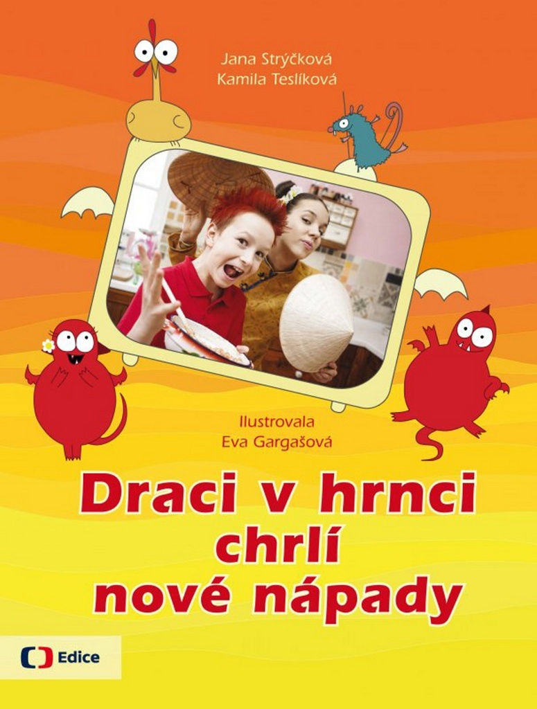 Draci v hrnci chrlí nové nápady - Jana Strýčková, Kamila Teslíková