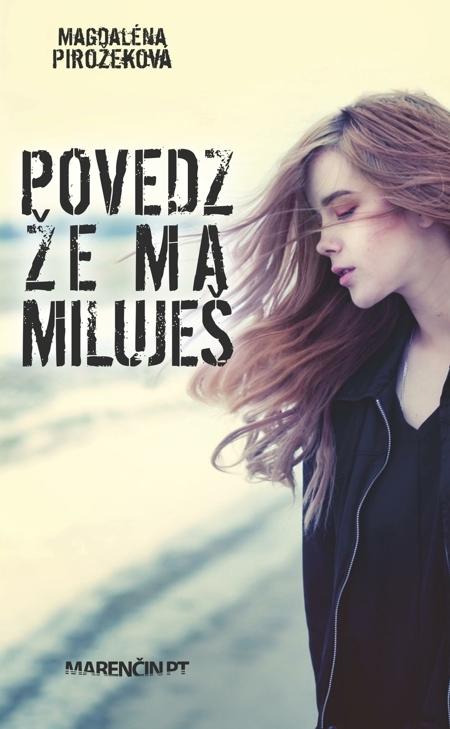 Povedz, že ma miluješ - Magdaléna Pirožeková