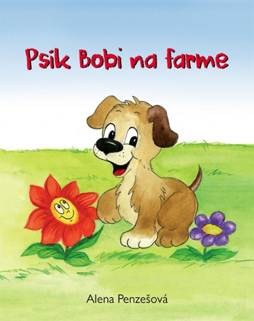 Psík Bobi na farme - Alena Penzešová