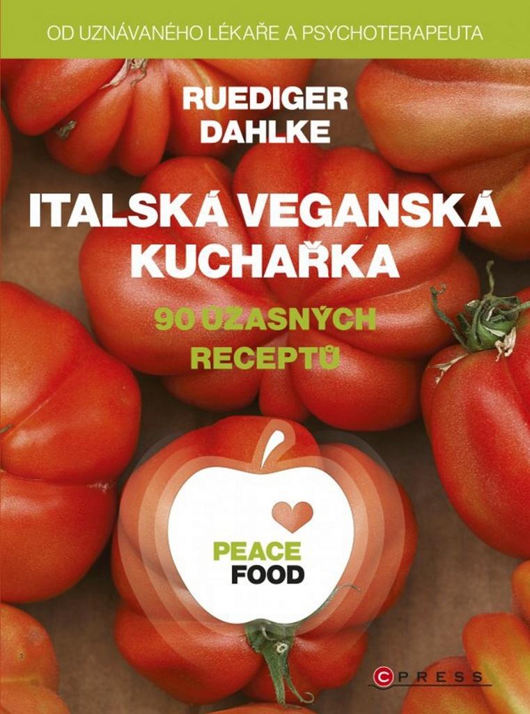 Italská veganská kuchařka (Peace Food) - Ruediger Dahlke