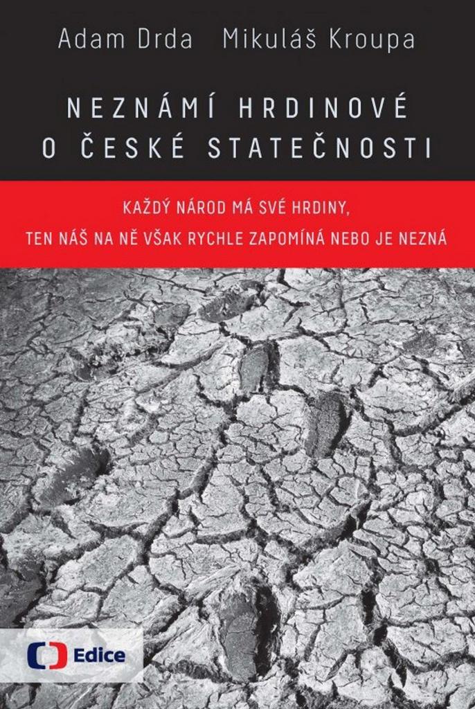 Neznámí hrdinové O české statečnosti - Mikuláš Kroupa, Adam Drda