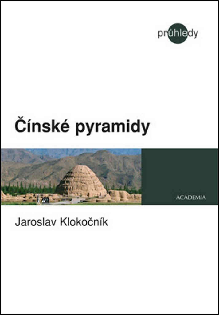 Čínské pyramidy - Jaroslav Klokočník