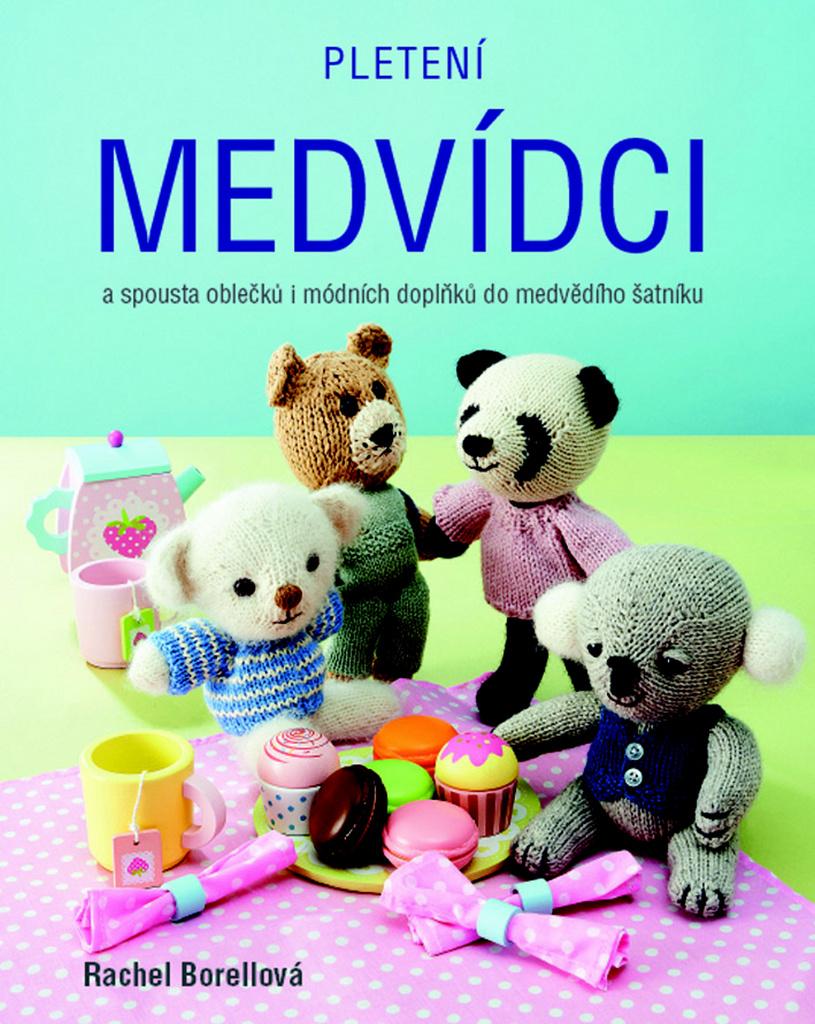 Pletení medvídci - Rachel Borellová